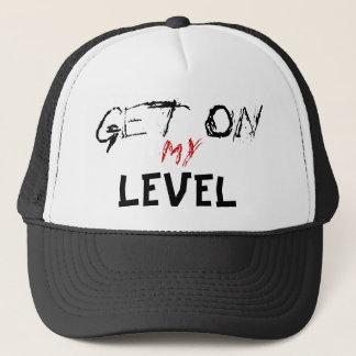 Get , On, My, LEVEL Trucker Hat