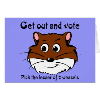 Get out and vote (a weasel wins anyway) card