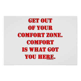 Get Out of Your Comfort Zone! Poster