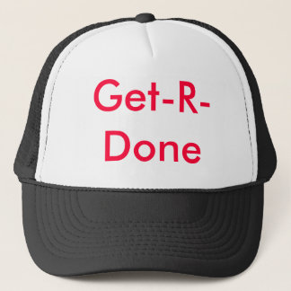 Get-R-Done Trucker Hat