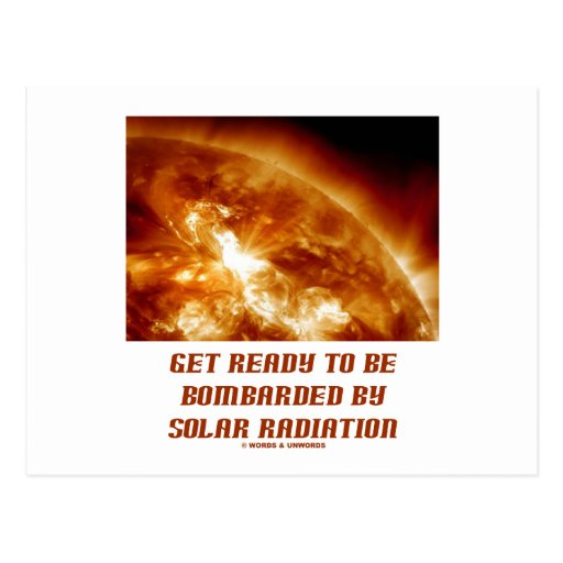 Get Ready To Be Bombarded By Solar Radiation Postcards