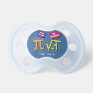Get Real - Be Rational Baby Pacifiers