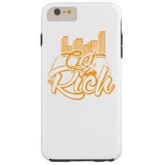 Get Rich Motivation Iphone case Tough iPhone 6 Plus Case