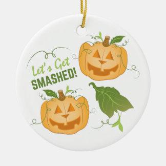 Get Smashed Ceramic Ornament