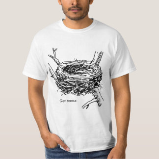 Get some. T-Shirt
