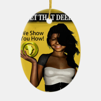 GET THAT DEED!!! CERAMIC ORNAMENT