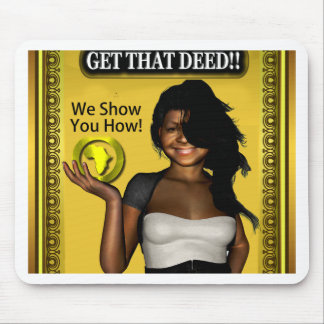 GET THAT DEED!!! MOUSE PAD