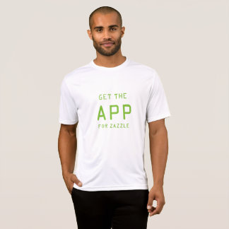 GET THE APP IN ZAZZLE T-Shirt