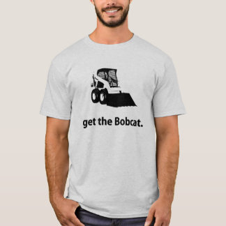 get the Bobcat T-Shirt