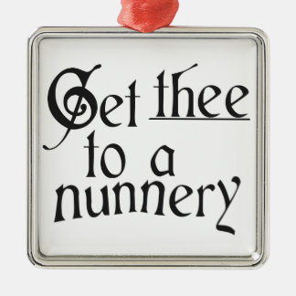 Get the to a nunnery - Custom Background Metal Ornament