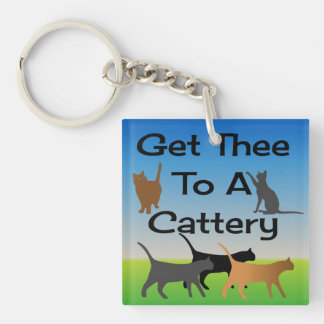 Get Thee To A Cattery Keychain
