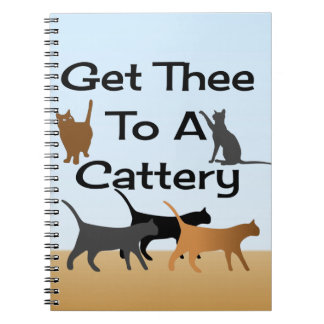 Get Thee To A Cattery Notebook