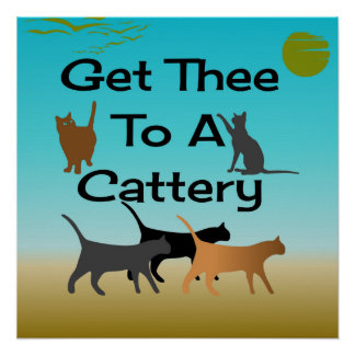 Get Thee To A Cattery Poster