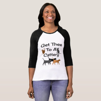 Get Thee To A Cattery Shirt