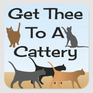 Get Thee To A Cattery Square Sticker