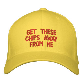 get these chips away from me embroidered hats