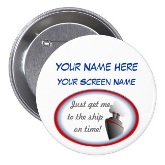 Get to the Ship Cruise Name Badge 3 Inch Round Button