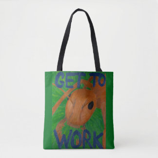 Get to Work Ant Motivational Painting Tote