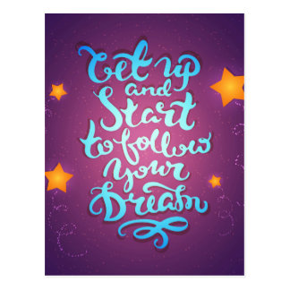 Get Up And Start To Follow Your Dreams Postcard