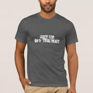 Get Up Off the Mat T-Shirt