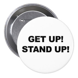 GET UP! STAND UP! PROTEST! 3 INCH ROUND BUTTON