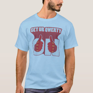 GET UR QWERTY ON T-Shirt