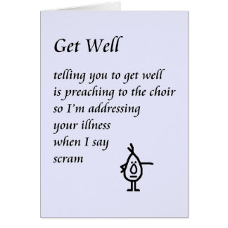 Get Well - a funny Get Well Poem Card
