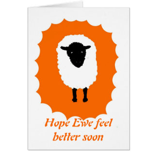 Get Well Card, Hope Ewe feel better soon. Card