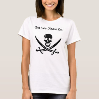 Get Yer Pirate On T-Shirt