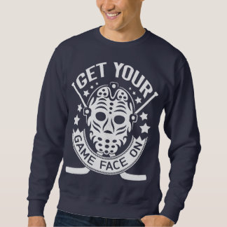 Get Your Game Face On Hockey Sweatshirt