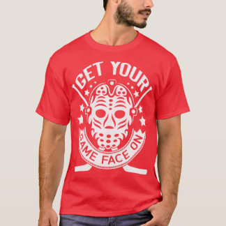 Get Your Game Face On Hockey Tee Shirt