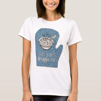 Get Your Hygge On! T-Shirt