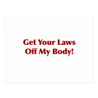 Get Your Laws Off My Body! Postcard