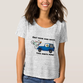 Get your own road! T-Shirt