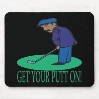 Get Your Putt On Mouse Pad