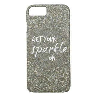 Get your sparkle on Quote iPhone 7 Case