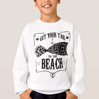 Get your tail to the beach sweatshirt