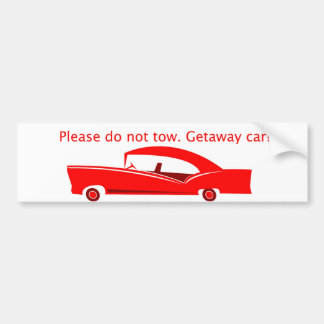 Getaway Car! Bumper Sticker