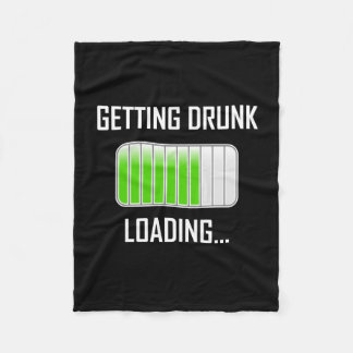 Getting Drunk Loading Funny Fleece Blanket