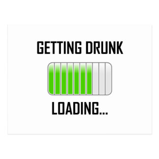 Getting Drunk Loading Funny Postcard