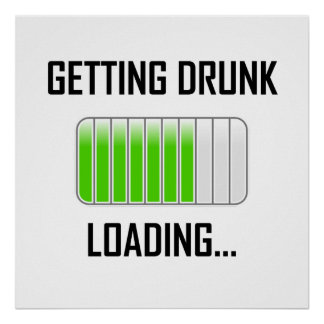 Getting Drunk Loading Funny Poster