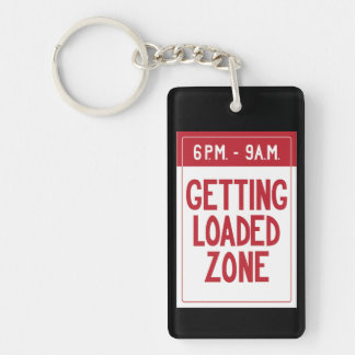 Getting Loaded Zone Sign Keychain