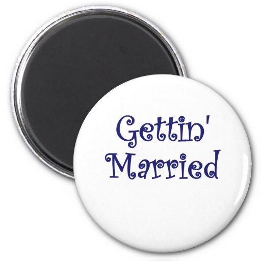 Getting Married Refrigerator Magnet