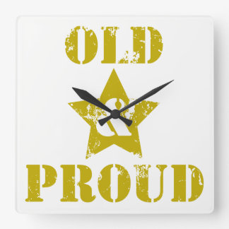 Getting Old Ain't for Sissies! Old & Proud! Square Wall Clock