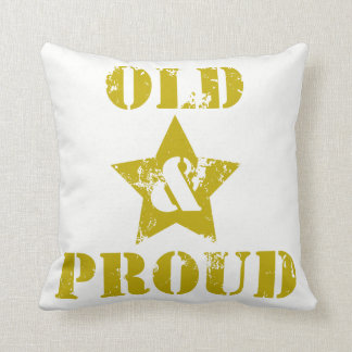 Getting Old Ain't for Sissies! Old & Proud! Throw Pillow