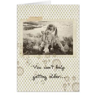 Getting Older Birthday Card
