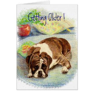 Getting Older ! Humor Boxer Dog Greeting Card