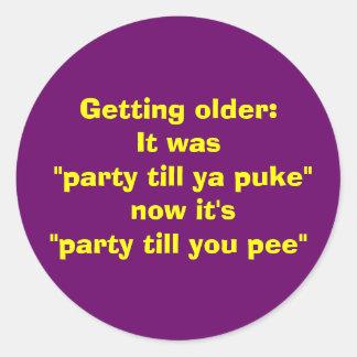 Getting older:It was Classic Round Sticker