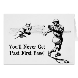Getting Past First Base - Baseball Greeting Card