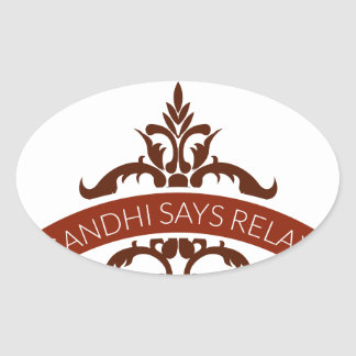 ghandi says relax oval sticker